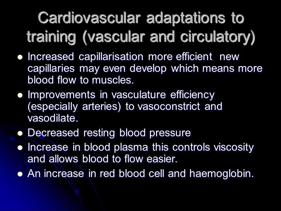 Cardiovascular adaptations to training (vascular and circulatory)