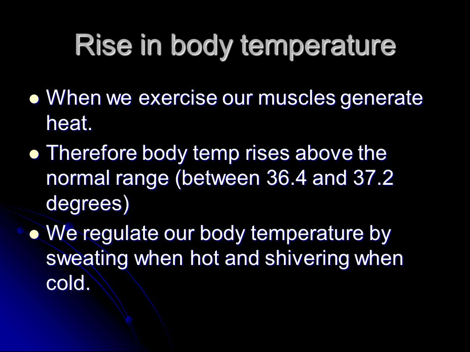 Rise in body temperature