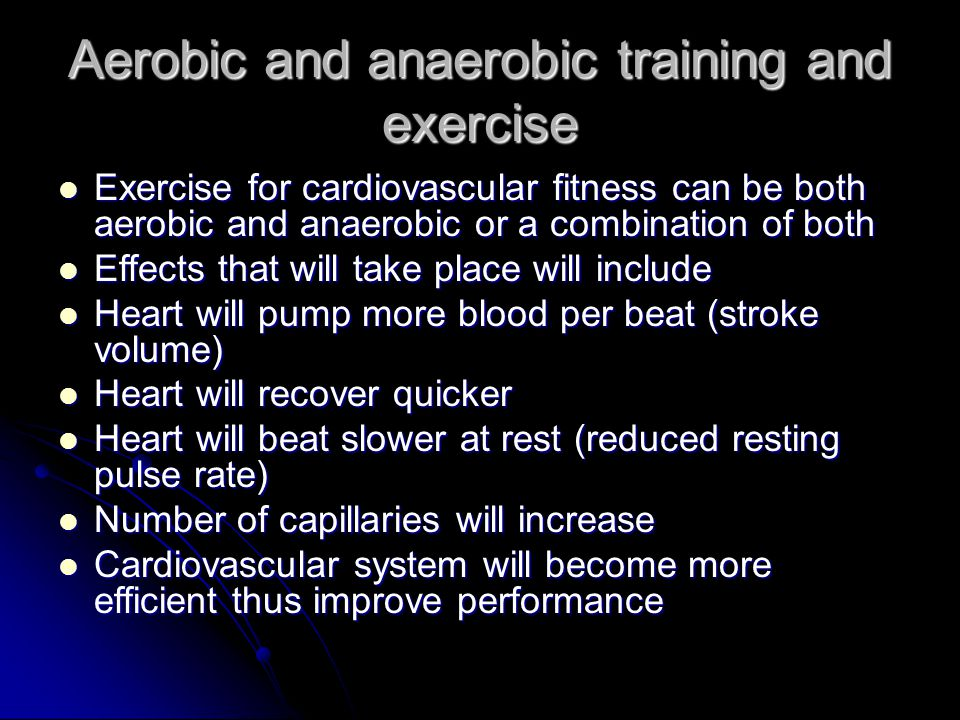 Aerobic and anaerobic training and exercise