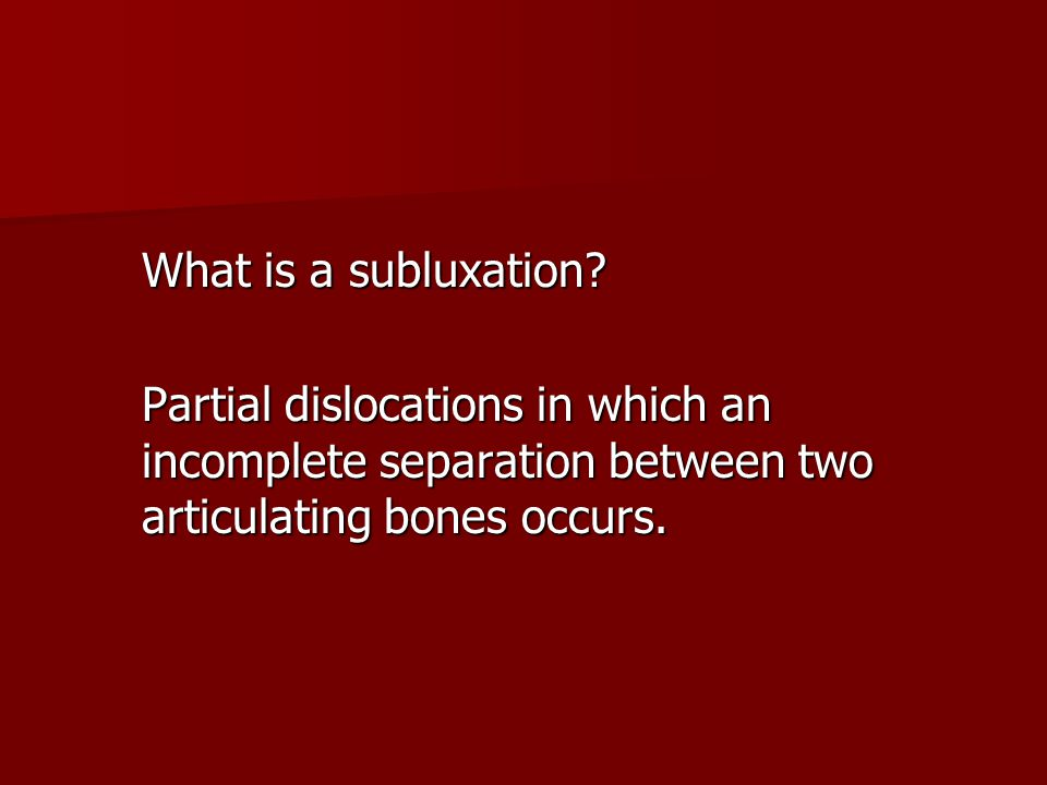 What is a subluxation.