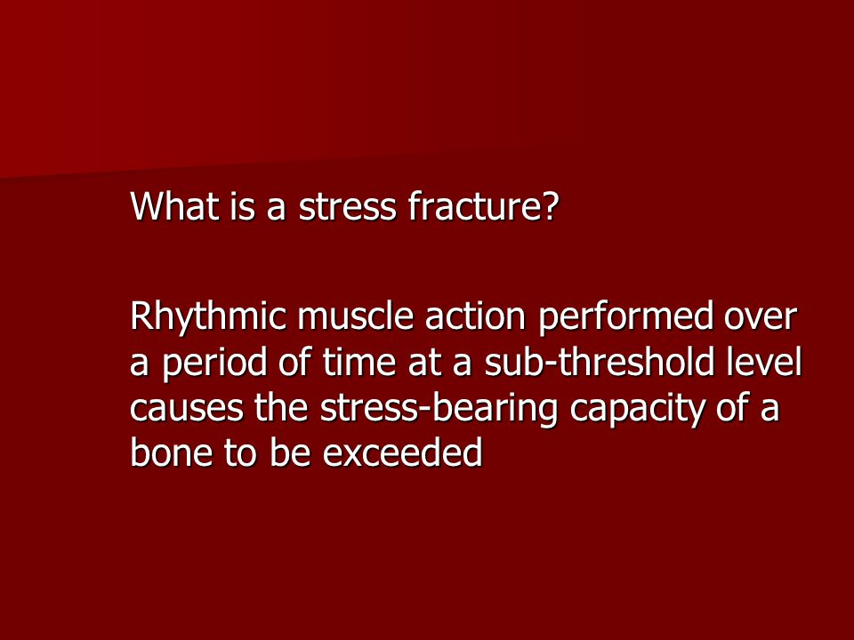 What is a stress fracture