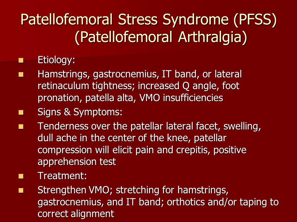 Patellofemoral Stress Syndrome (PFSS) (Patellofemoral Arthralgia)