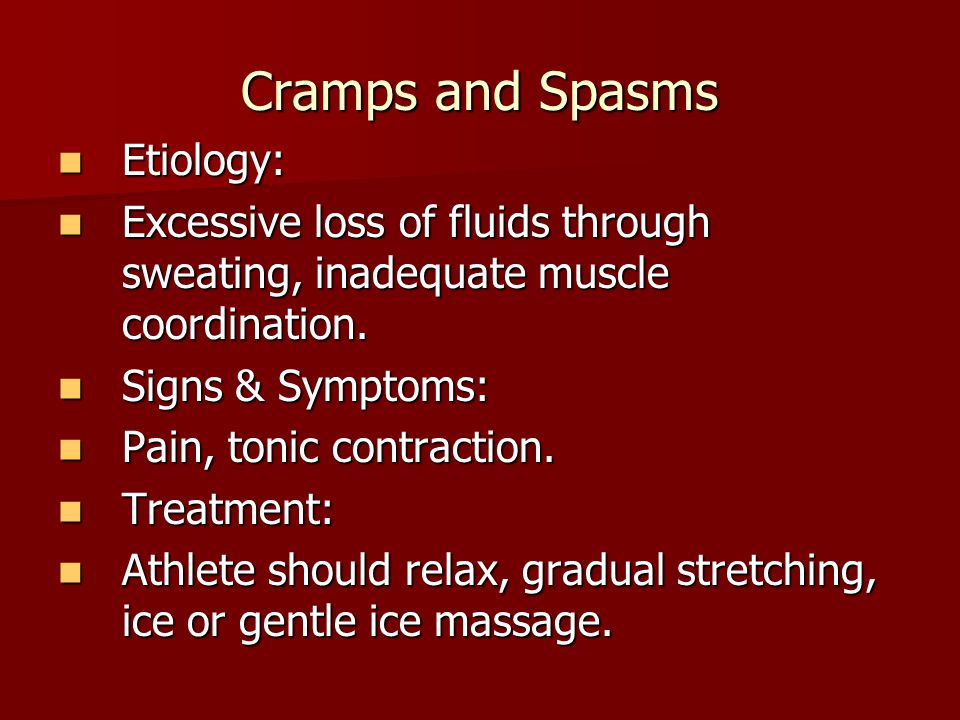Cramps and Spasms Etiology: