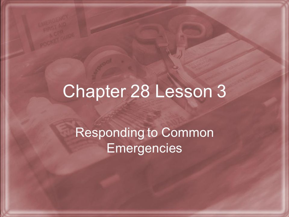 Responding to Common Emergencies