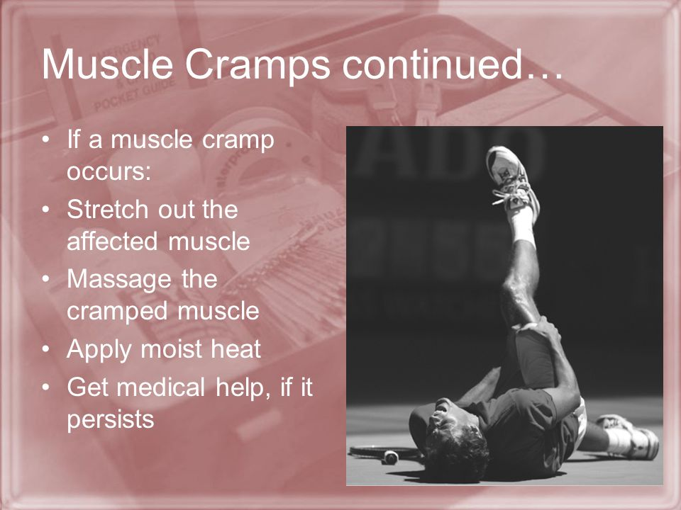 Muscle Cramps continued…