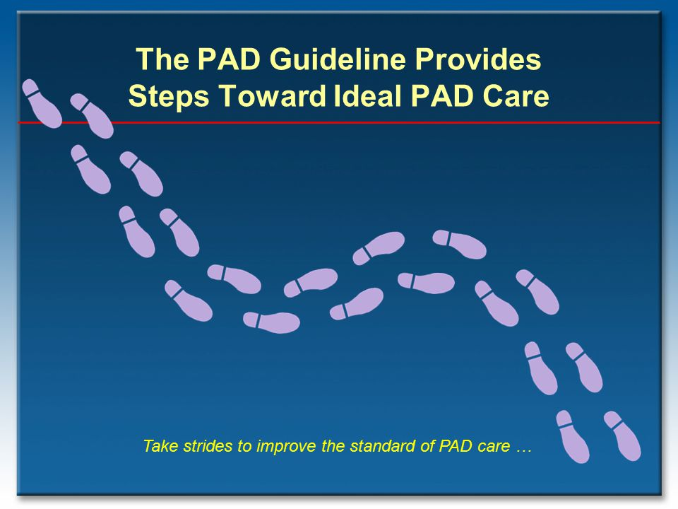 The PAD Guideline Provides Steps Toward Ideal PAD Care