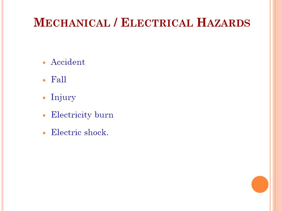 Mechanical / Electrical Hazards