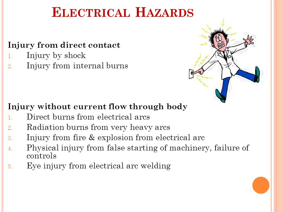 Electrical Hazards Injury from direct contact Injury by shock