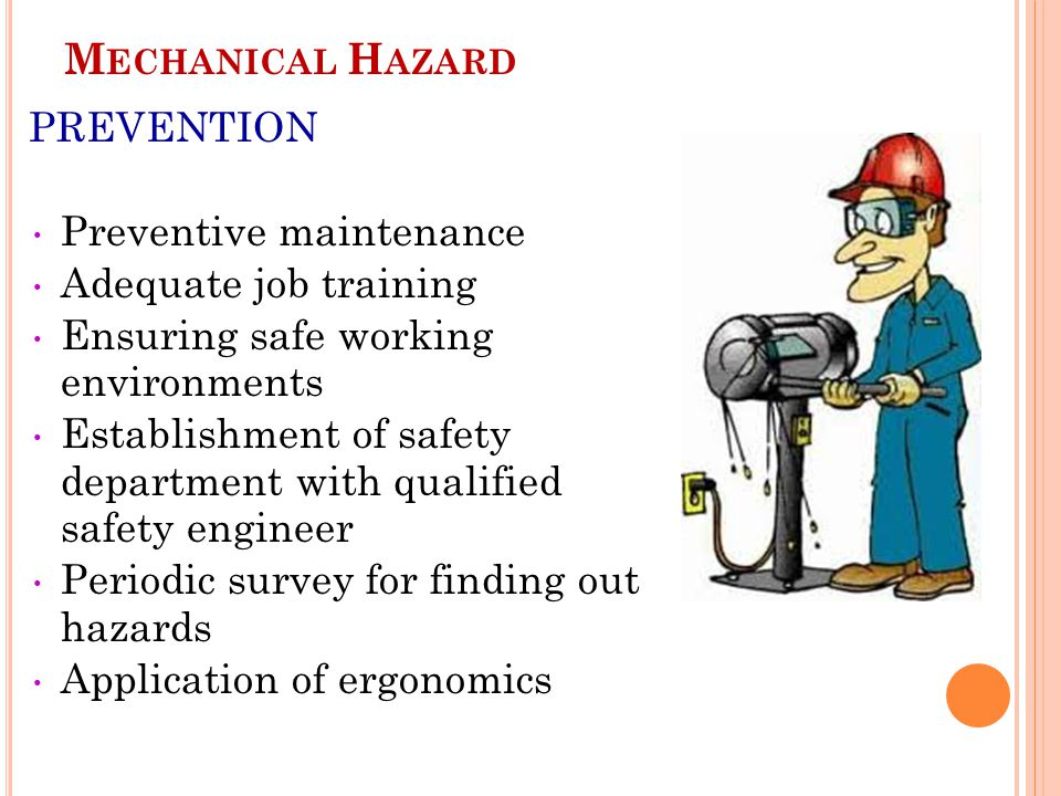 Mechanical Hazard PREVENTION Preventive maintenance