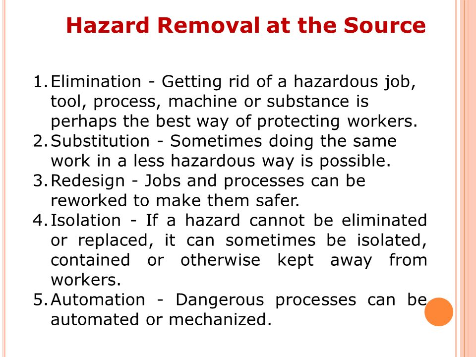 Hazard Removal at the Source