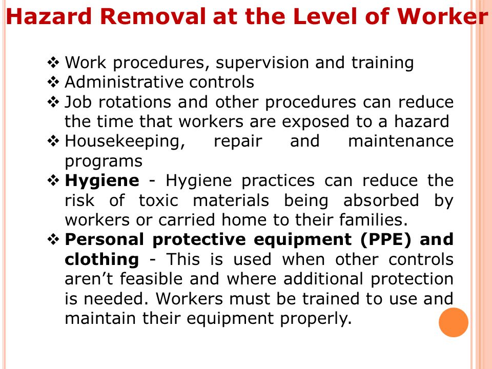 Hazard Removal at the Level of Worker
