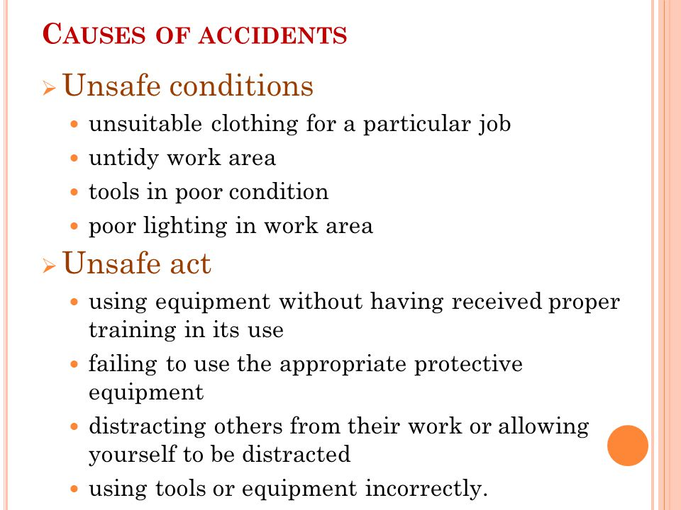 Unsafe conditions Unsafe act Causes of accidents