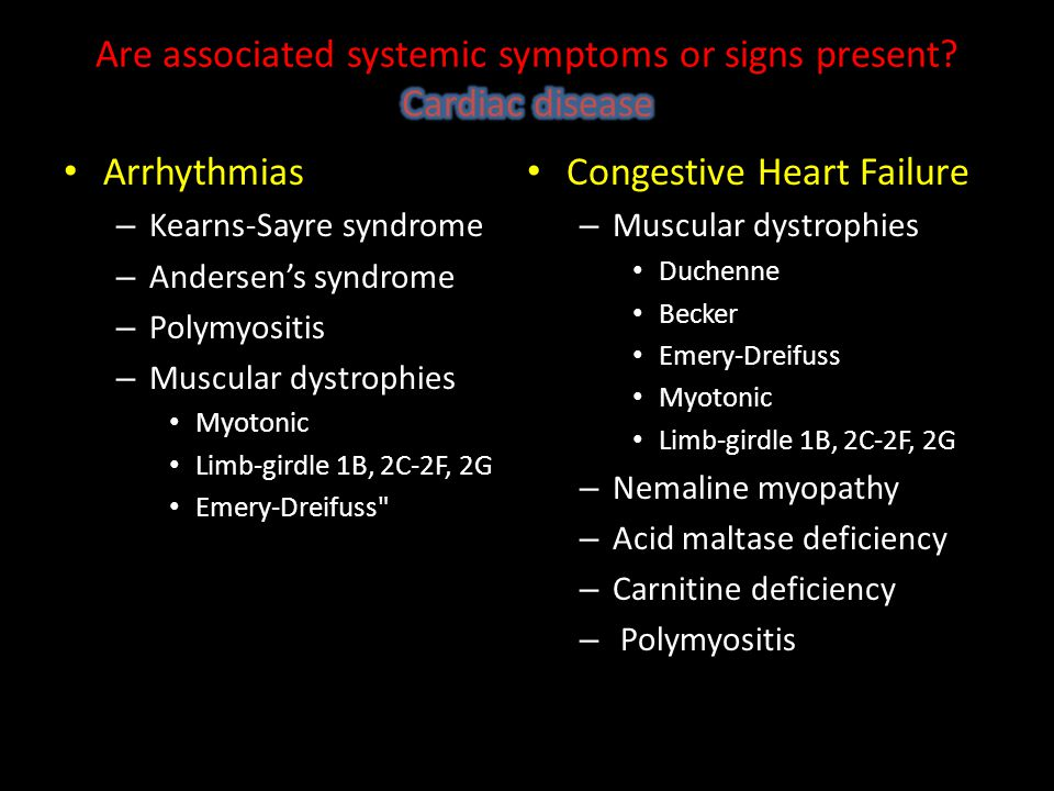 Are associated systemic symptoms or signs present Cardiac disease