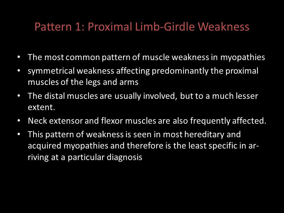 Pattern 1: Proximal Limb-Girdle Weakness