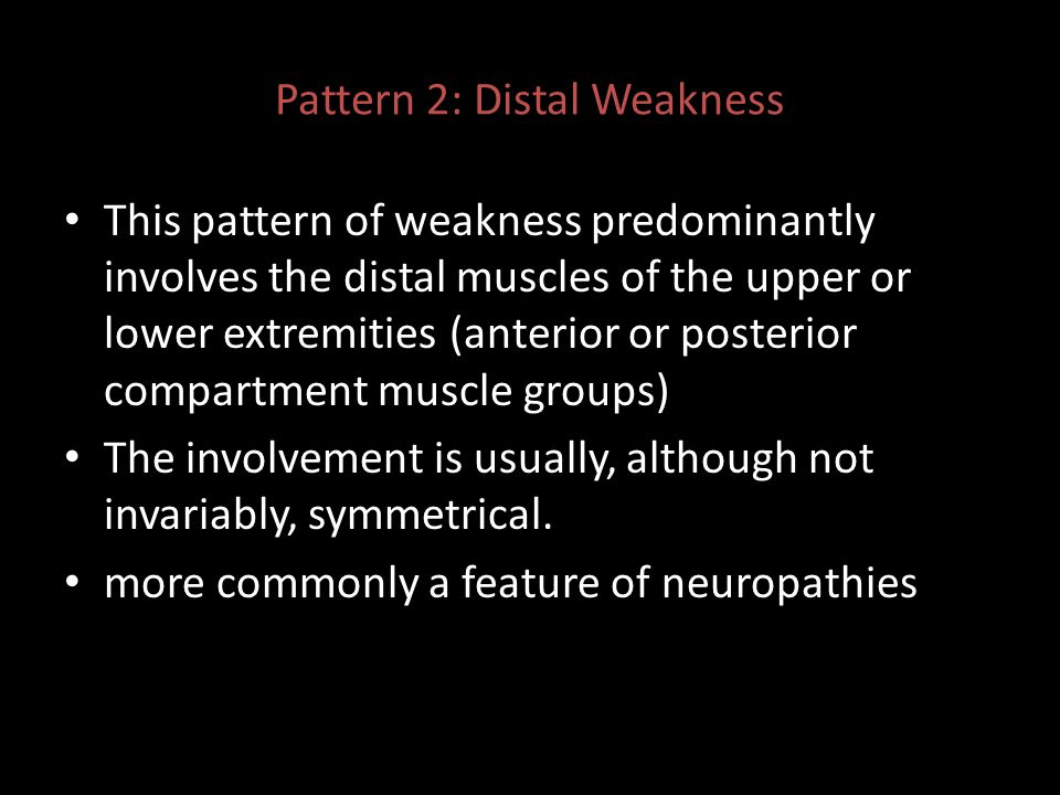 Pattern 2: Distal Weakness