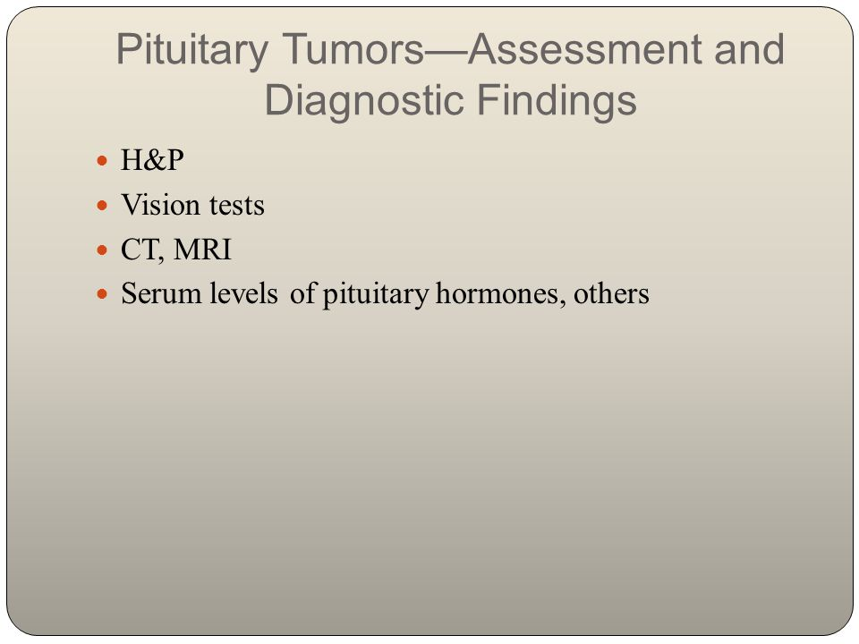 Pituitary Tumors—Assessment and Diagnostic Findings