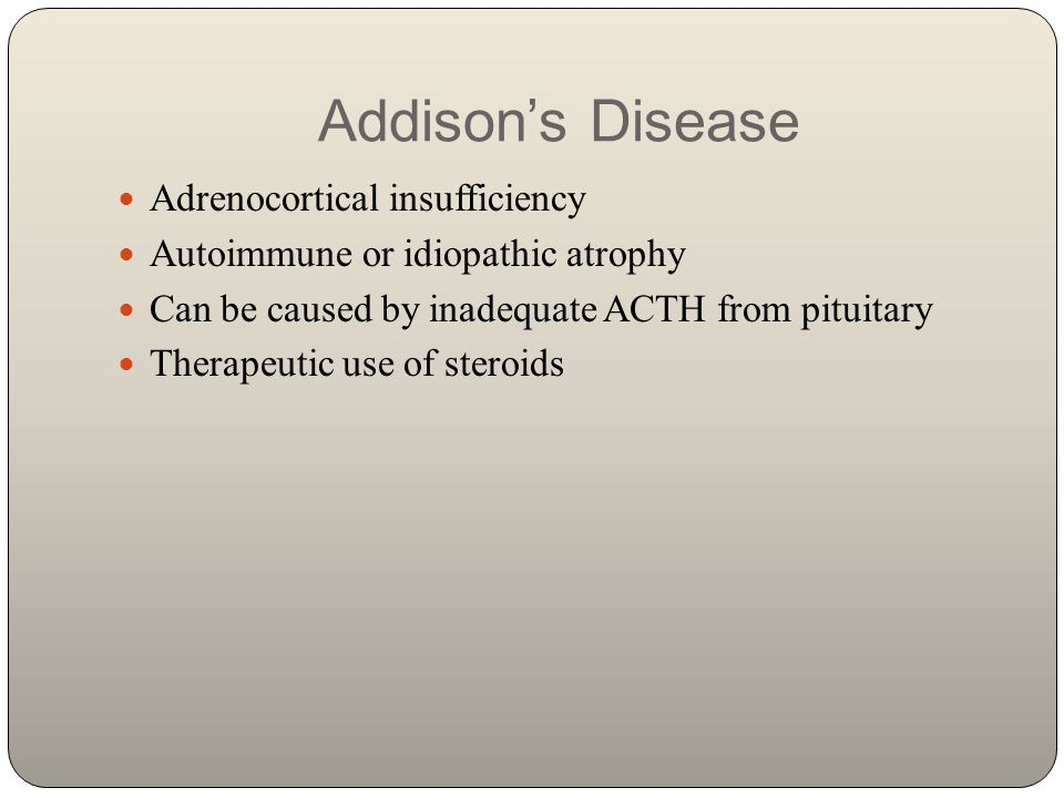 Addison's Disease Adrenocortical insufficiency