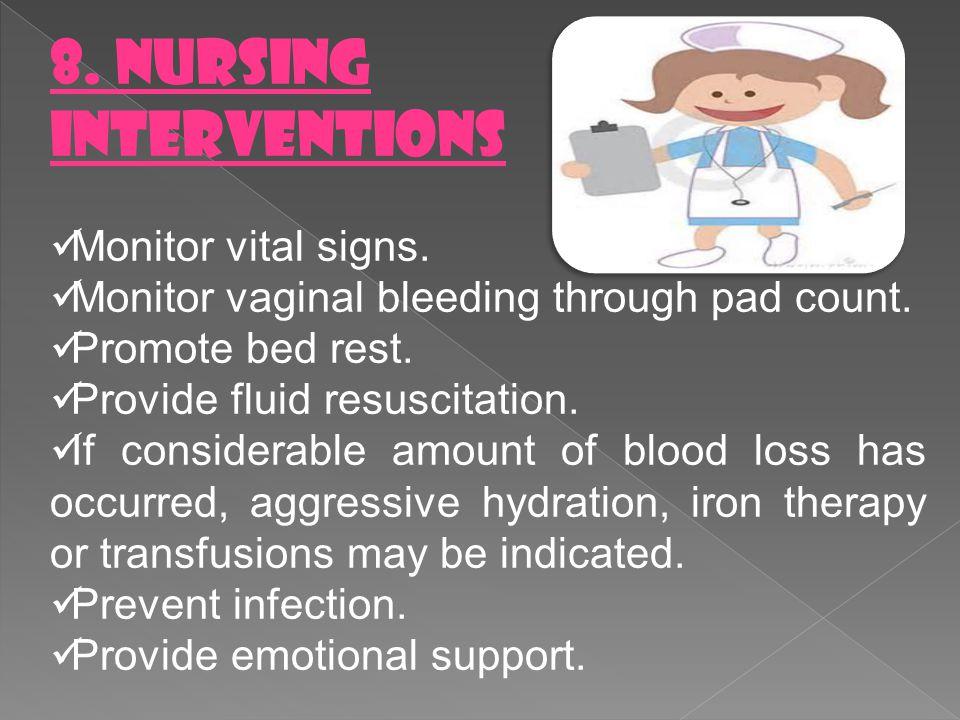8. NURSING INTERVENTIONS Monitor vital signs.
