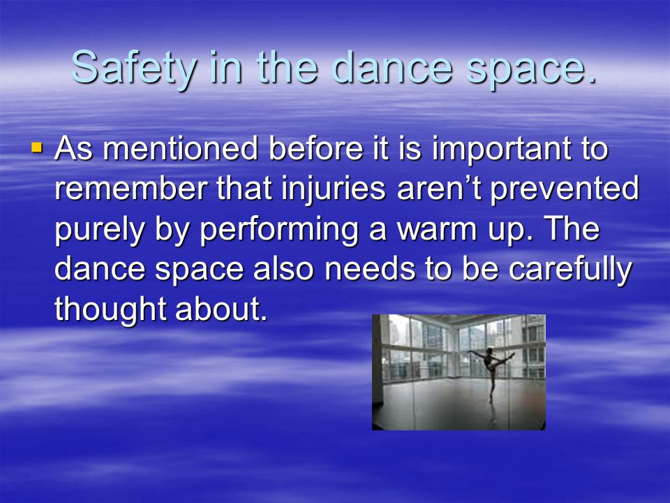 Safety in the dance space.