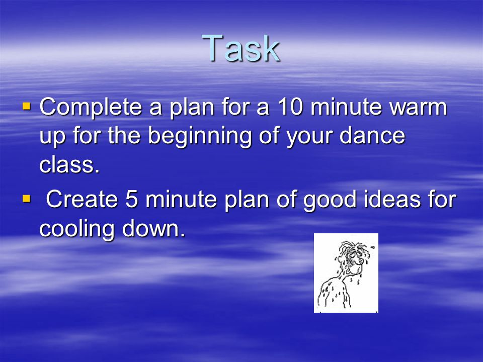 Task Complete a plan for a 10 minute warm up for the beginning of your dance class.