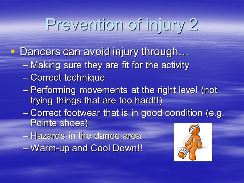 Prevention of injury 2 Dancers can avoid injury through…