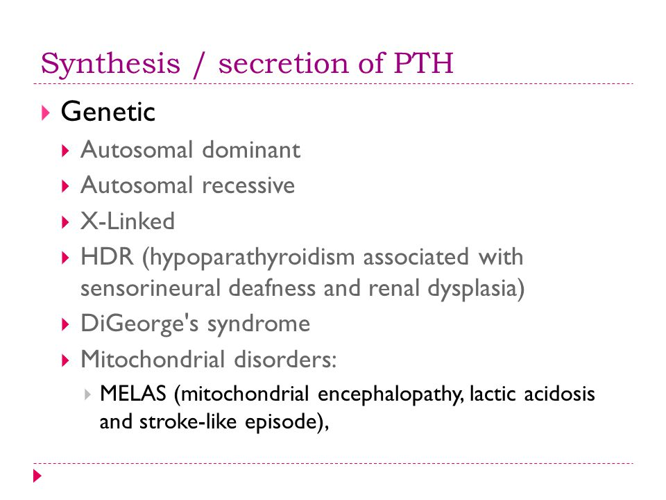 Synthesis / secretion of PTH