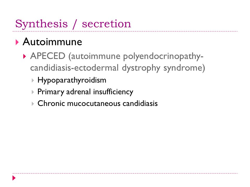 Synthesis / secretion Autoimmune