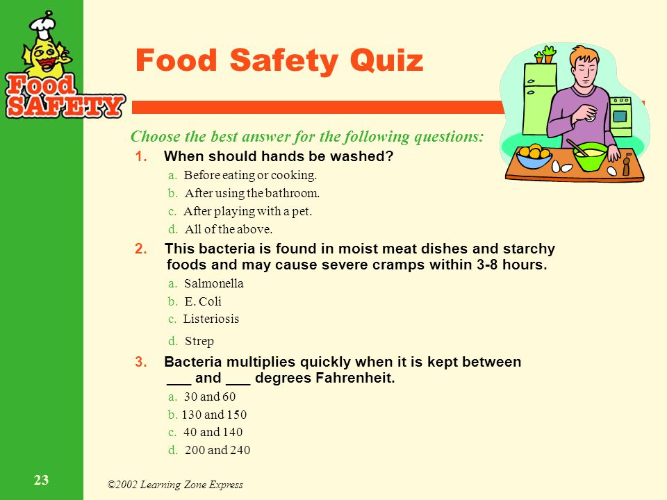 Food Safety Quiz Choose the best answer for the following questions: