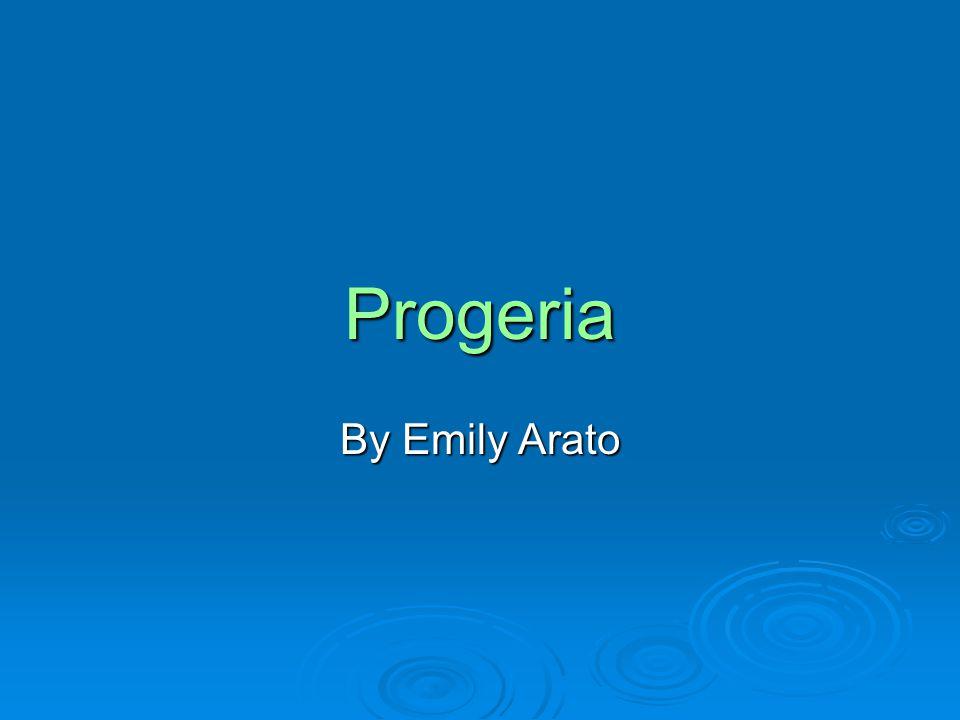 Progeria By Emily Arato