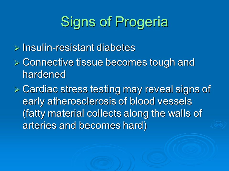 Signs of Progeria Insulin-resistant diabetes