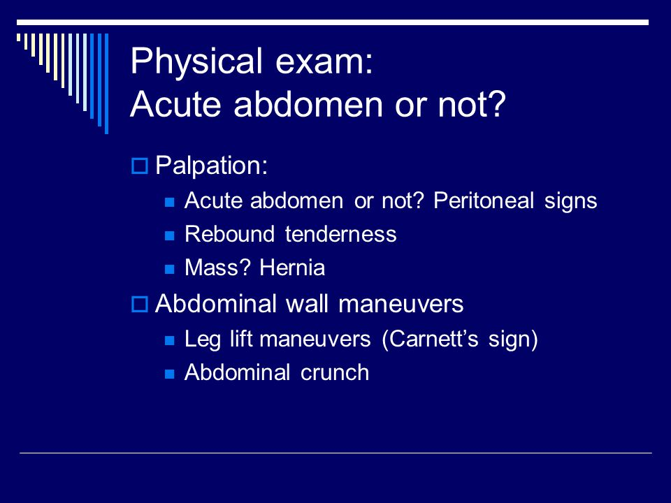 Physical exam: Acute abdomen or not