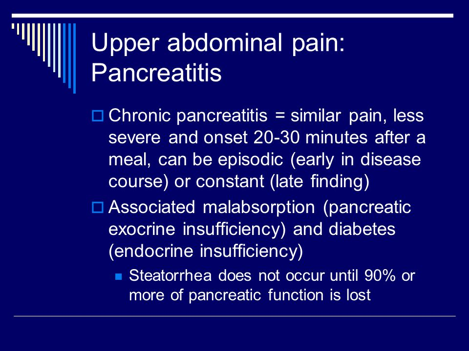 Upper abdominal pain: Pancreatitis