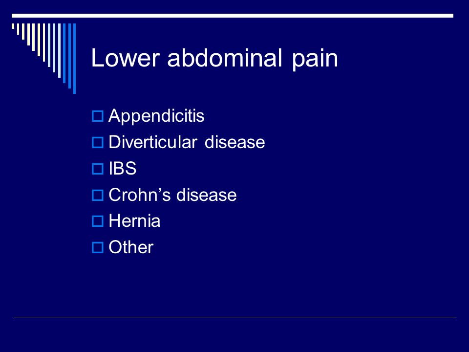 Lower abdominal pain Appendicitis Diverticular disease IBS