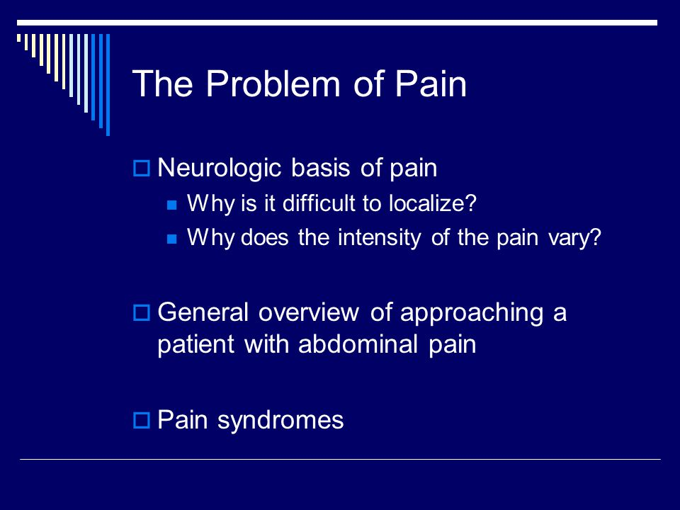 The Problem of Pain Neurologic basis of pain