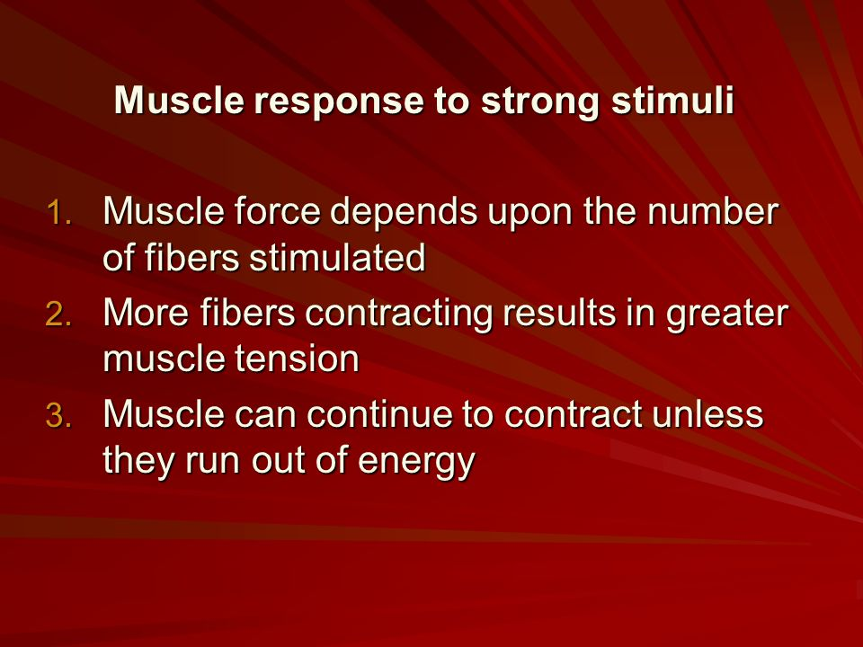 Muscle response to strong stimuli