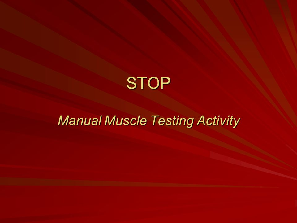 STOP Manual Muscle Testing Activity