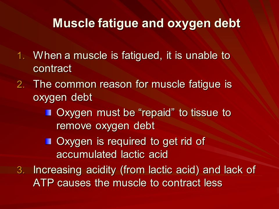 Muscle fatigue and oxygen debt