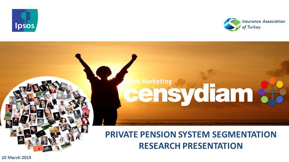 PRIVATE PENSION SYSTEM SEGMENTATION RESEARCH PRESENTATION