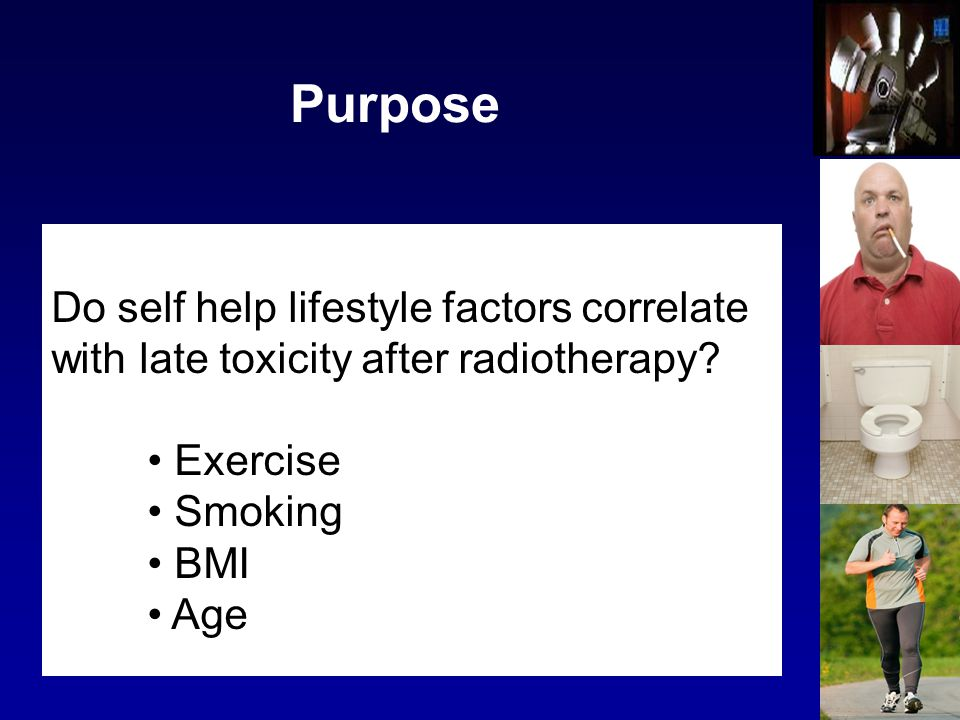 Purpose Do self help lifestyle factors correlate with late toxicity after radiotherapy Exercise. Smoking.