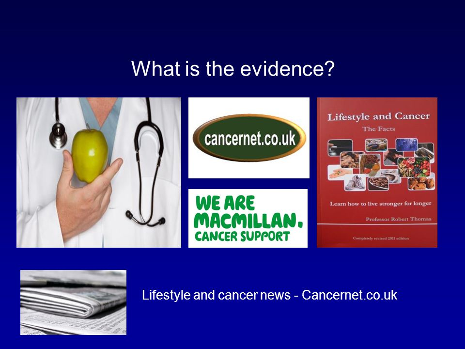 What is the evidence Lifestyle and cancer news - Cancernet.co.uk