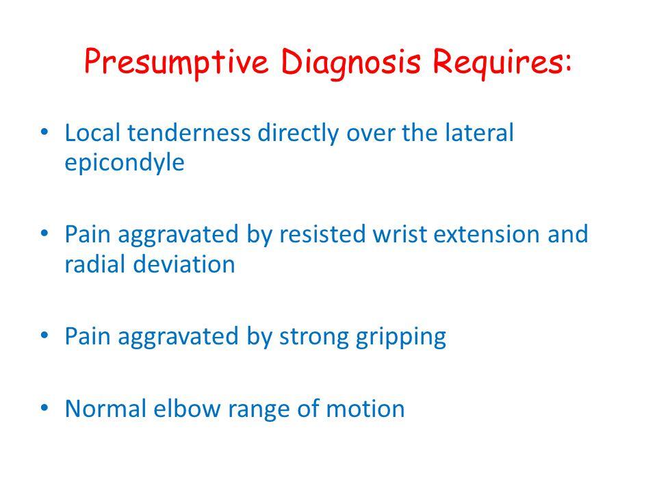 Presumptive Diagnosis Requires: