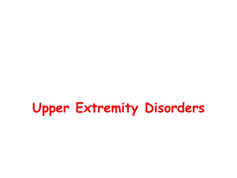 Upper Extremity Disorders