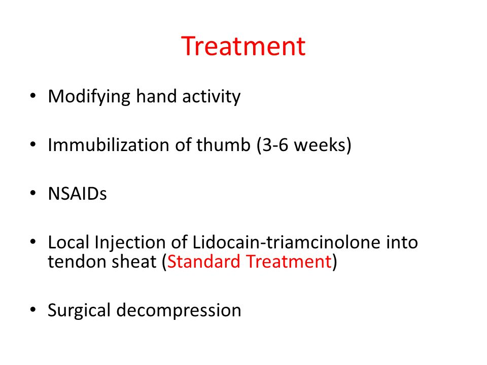 Treatment Modifying hand activity Immubilization of thumb (3-6 weeks)