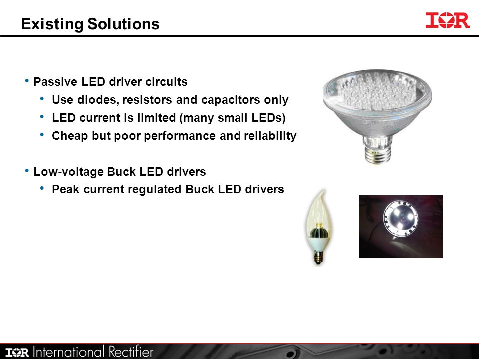 Existing Solutions Passive LED driver circuits