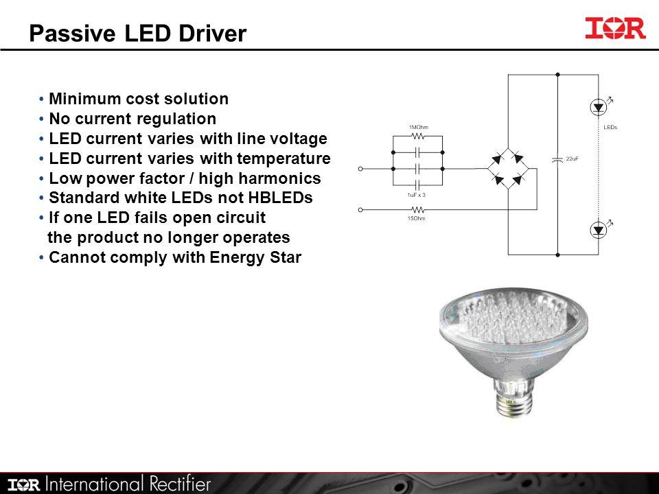 Passive LED Driver Minimum cost solution No current regulation