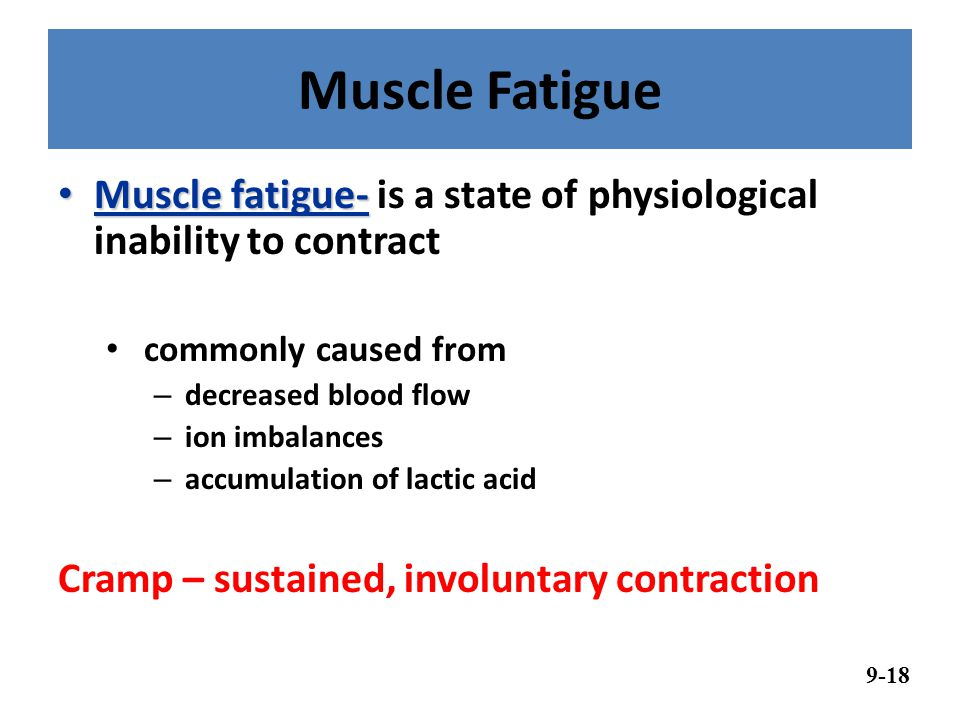 Muscle Fatigue Muscle fatigue- is a state of physiological inability to contract. commonly caused from.