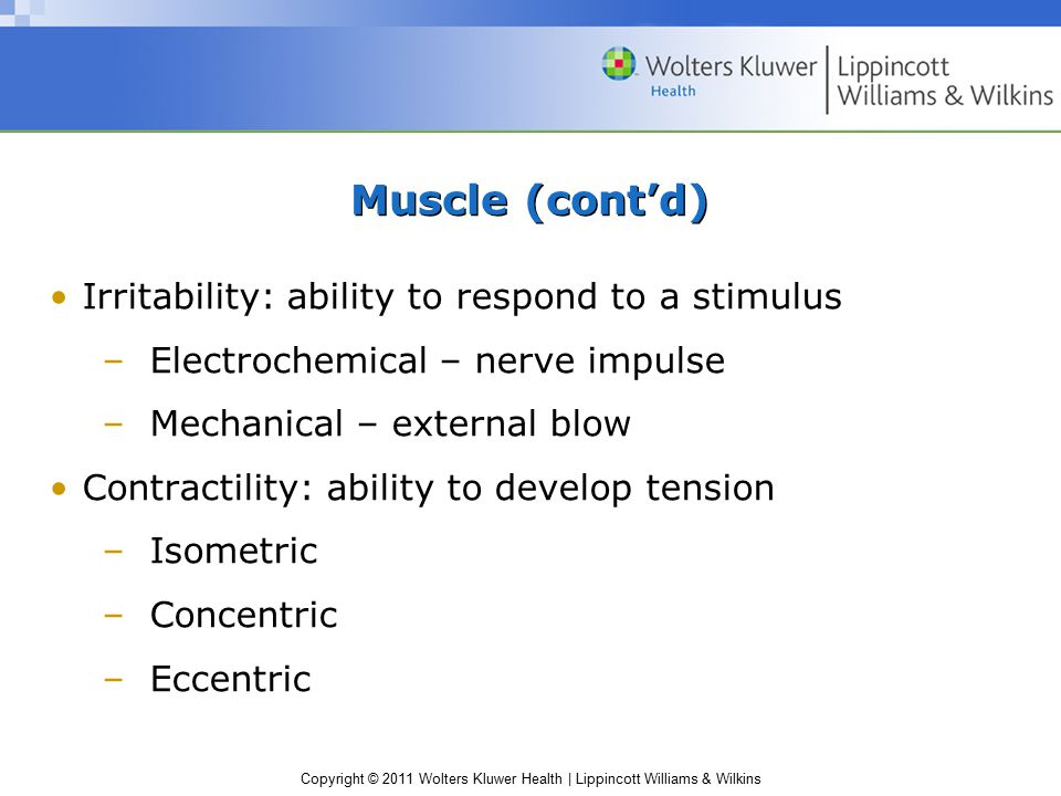 Muscle (cont'd) Irritability: ability to respond to a stimulus
