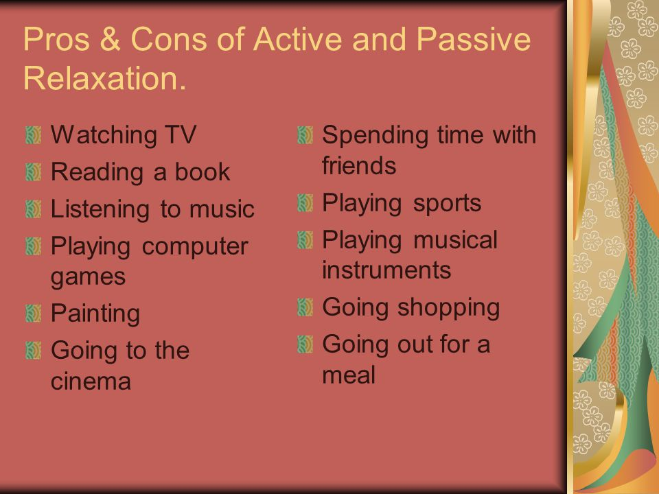 Pros & Cons of Active and Passive Relaxation.
