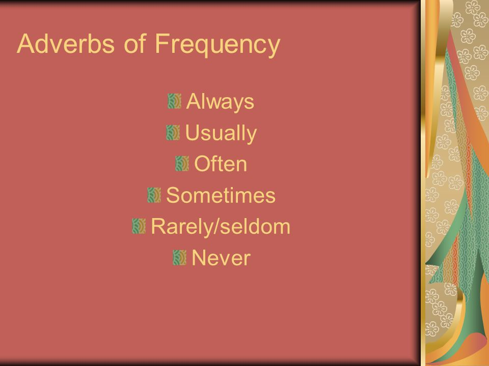 Adverbs of Frequency Always Usually Often Sometimes Rarely/seldom