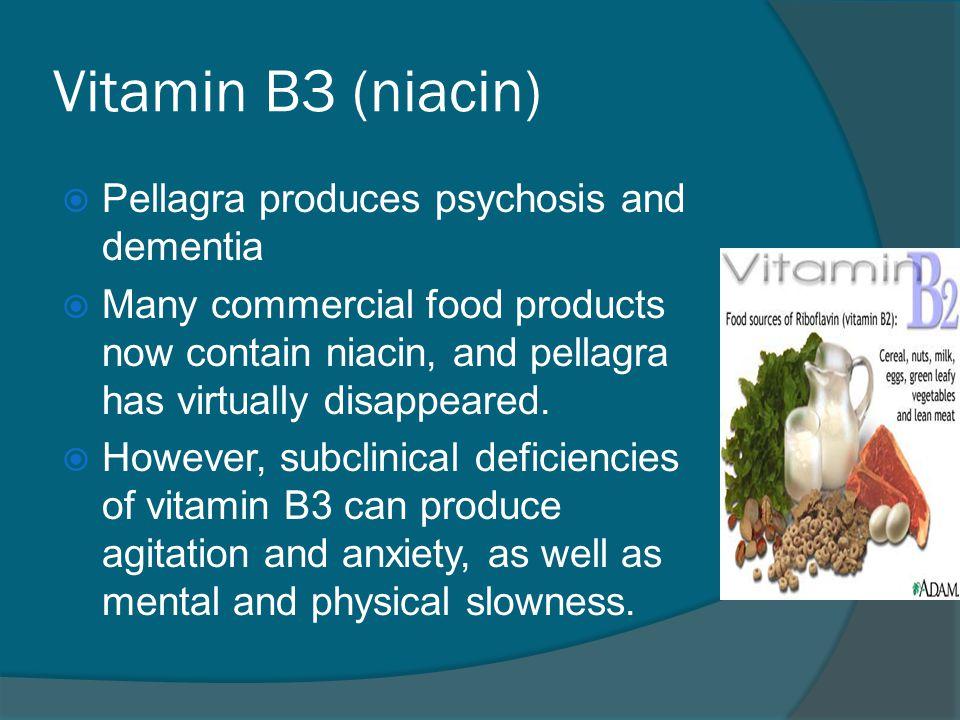 Vitamin B3 (niacin) Pellagra produces psychosis and dementia